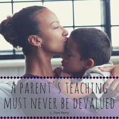 "Elder L. Tom Perry: ""A parent's teaching must never be devalued."" #lds #quotes"