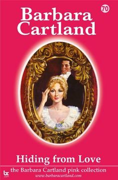 70. Hiding from Love (The Pink Collection) by Barbara Cartland. $5.19. Author: Barbara Cartland. Publisher: BarbaraCartland.com (April 10, 2012). 149 pages