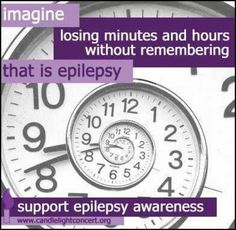 Epilepsy Awareness;  I don't have epilepsy, but I have seizures and this happens to me frequently.