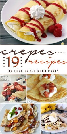 Use gf crepes. 19 amazingly delicious Crepes Recipes from @ Love Bakes Good Cakes Crepe Recipes, Brunch Recipes, Sweet Recipes, Dessert Recipes, Dinner Recipes, Breakfast Dishes, Breakfast Recipes, Pancake Recipes, Mexican Breakfast