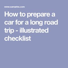 How to prepare a car for a long road trip - illustrated checklist