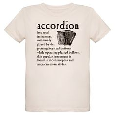 e778a34b2 Piano Accordion Definition T-Shirt on CafePress.com Piano Accordion,  Definitions, Color
