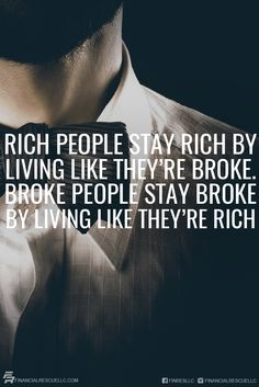 Rich people stay rich by living like they're broke. Broke people stay broke by living like they're rich #debt #money #success #motivation #quote #quotes #sayings #word #inspiration #author #tips #finance #Knowledge #rich #wealthy