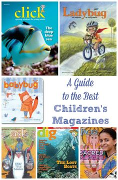 A great list of magazines for kids of all ages -- recommendations for toddlers to teens!