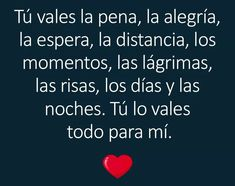 Tuuuu Mi Amooor lo vales y Eres todo para Mi ❤ Good Wife Quotes, I Love You Quotes, Love Yourself Quotes, Romantic Spanish Quotes, Motivational Phrases, Inspirational Quotes, Love Qutoes, Amor Quotes, Qoutes About Love