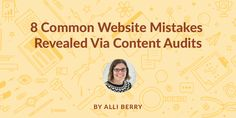 Drawing insights from over a dozen recent content audits, Alli Berry outlines the most common website mistakes highlighted by an audit, providing the framework for improving your site content and talking to clients about what changes are needed and why.