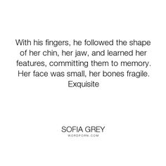 """Sofia Grey - """"With his fingers, he followed the shape of her chin, her jaw, and learned her features,..."""". romance, disabled, blind-hero, new-zealand"""