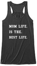 Mom Life is the Best Life Ladies Tee | Teespring