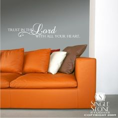 Wall Decal Bible Quote Trust in The Lord Vinyl Sticker Art Wall Quotes, Bible Quotes, Bible Verses, Wall Sayings, Scriptures, Home Decor Furniture, Furniture Making, Orange Couch, Home Decor Quotes