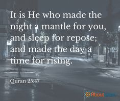 Allah made the night so we can rest
