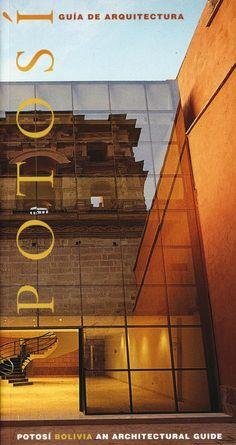 Guía de arquitectura  de Potosí (Bolivia)