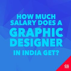 How Much Salary Does a Graphic Designer in India Get