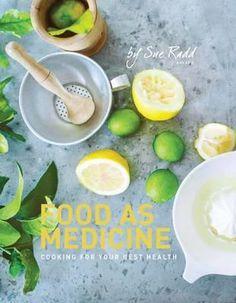 Food As Medicine by Sue Radd | Angus & Robertson Bookworld | Books - 9781925044621