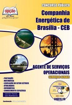 Apostila Concurso Companhia Energética de Brasília - CEB Distribuição S/A - 2013/2014: - Cargo: Agente de Serviços Operacionais - Serviços Gerais