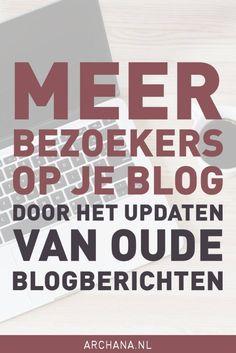 Meer bezoekers op je blog door het updaten van oude blogberichten | ARCHANA.NL