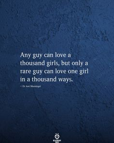Any guy can love a thousand girls, but only a rare guy can love one girl in a thousand ways.  . . . . . #relationship #quote #love #couple #quotes Deep Relationship Quotes, Life Quotes Family, Couple Quotes, Relationships, Motivational Quotes For Life, Mood Quotes, Funny Quotes, Quotes Quotes, Qoutes