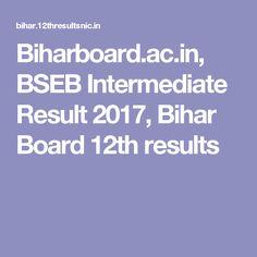 Biharboard.ac.in, BSEB Intermediate Result 2017, Bihar Board 12th results