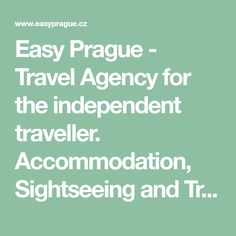 Easy Prague - Travel Agency for the independent traveller. Accommodation, Sightseeing and Trips in Prague Prague Travel, Travel Agency, Trips, Easy, Viajes, Traveling, Travel