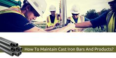 How to maintain #cast #iron #bars and products?