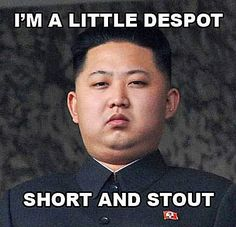 A roundup of funny memes and captioned pictures poking fun at North Korean leader Kim Jong-un.