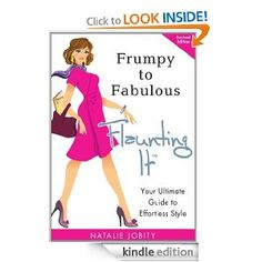 Frumpy to Fabulous: Flaunting It. Your Ultimate Guide to Effortless Style (Revised Edition) [Kindle Edition]