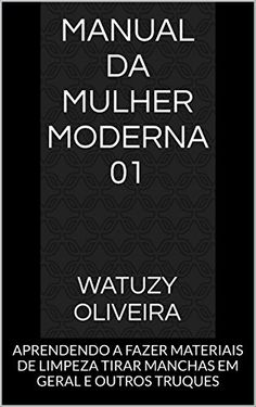 Manual da Mulher Moderna 01: APRENDENDO A FAZER MATERIAIS... https://www.amazon.com.br/dp/B01HT6YS3W/ref=cm_sw_r_pi_dp_x_4PJ.xb69851C2