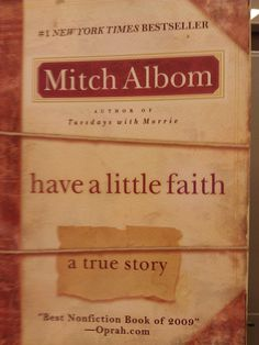 Have a Little Faith by Mitch Albom    book club rating: pick it up. Adding it to my List ;)