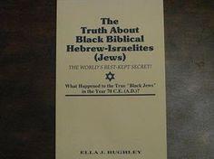 THE TRUTH ABOUT BLACK BIBLICAL HEBREW-ISRAELITES (JEWS)