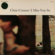 Chris Connor : I Miss You So