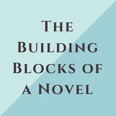 Learn the basic building blocks of a great novel