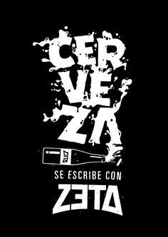 """""""Cerveza se escribe con ZETA"""" by Lawerta for ZETA BEER"""