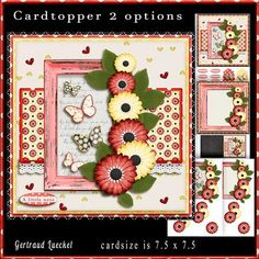 Cardtopper flowery red yellow 772 by Gertraud Lueckel cardtopper with inlet and decoupage. 4 sheets 1. base, sentiments and gifttags 2. decoupage with butterlies 3. decoupage without butterflies 4. insert and notecard
