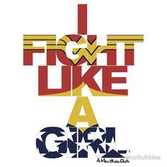 I Fight Like A Girl - Wonder Woman