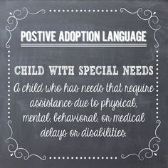 Positive Adoption Language: Child with Special Needs