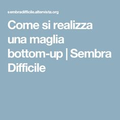Come si realizza una maglia bottom-up | Sembra Difficile Knitting Videos, Loom Knitting, Social Platform, Kids And Parenting, Crochet Patterns, Up, Hobby, Lana, Tutorial