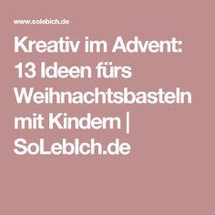 Kreativ im Advent: 13 Ideen fürs Weihnachtsbasteln mit Kindern | SoLebIch.de