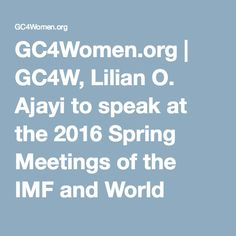 GC4Women.org | GC4W, Lilian O. Ajayi to speak at the 2016 Spring Meetings of the IMF and World Bank Group in Washington, DC