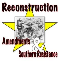 Reconstruction Amendments and the Southern Response for $5.00. This activity is high rigor, very engaging and aligns with Common Core reading and writing literacy. http://www.teacherspayteachers.com/Product/Reconstruction-Amendments-Southern-Resistance-Common-Core-659258
