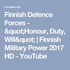 """Finnish Defence Forces - """"Honour, Duty, Will"""" Defence Force, Channel, Military, Youtube, Youtubers, Military Man, Youtube Movies, Army"""