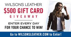 Wilsons Leather is giving away one $500 Gift Card!  Enter once each day now through Memorial Day 5/29/17 for your chance to WIN.  Share with your friends and receive bonus entries when they enter!