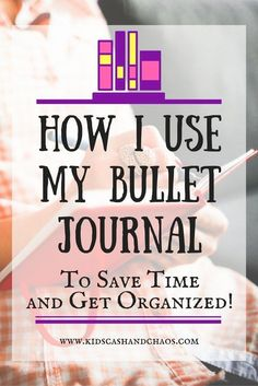 How to Use a Bullet Journal to Save Time and Get Organized