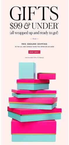 Holiday Promotional Email from Kate Spade | gifts $99 and under plus free ground shipping. SHOP NOW.