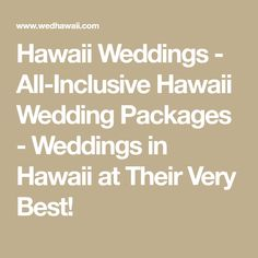 Maui Hawaii Wedding Packages All Inclusive Is So Famous, But Why?