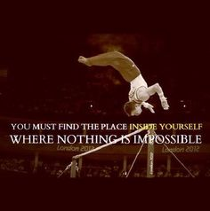You must find the place inside yourself where nothing is impossible.   Most awesome high bar finals EVER!