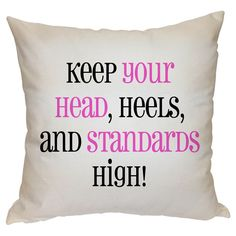 Bring a touch of inspiration to your living room or master suite with this lovely cotton pillow, showcasing a typographic motif. Happy Quotes, Great Quotes, Quotes To Live By, Inspirational Quotes, High Heel Quotes, Heels Quotes, Words Quotes, Me Quotes, Sayings
