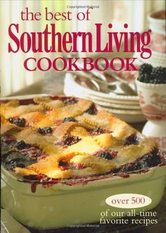 the best of Southern Living Cookbook, over 500 all-time favorite recipes