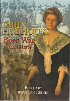 EMILY HOBHOUSE: BOER WAR LETTERS edited by Rykie van Reenen Apartheid, African History, Military History, Dutch, My Books, Van, Inspire, Letters, Colour