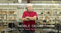 """""""Noble Denim Presents - Inside their Tennessee Factory""""  http://www.denimfuture.com/watch-video/noble-denim-presents-inside-their-tennessee-factory"""