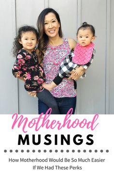 Motherhood Musings: If We Had These Perks   Momlife   Thoughts about Motherhood