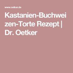 Kastanien-Buchweizen-Torte Rezept   Dr. Oetker